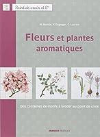 Fleurs et plantes aromatiques : Des centaines de motifs à broder au point de croix