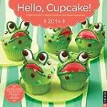 Hello, Cupcake! 2014 Wall Calendar: A...