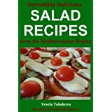 Incredibly Delicious Salad Recipes from the Mediterranean Region (Healthy Cookbook Series)