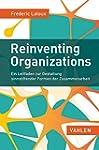 Reinventing Organizations: Ein Leitfa...