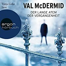 Der lange Atem der Vergangenheit (       gekürzt) von Val McDermid Gesprochen von: Tanja Geke