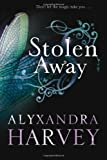 img - for By Alyxandra Harvey Stolen Away (Reprint) [Paperback] book / textbook / text book