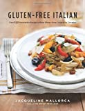img - for Gluten-Free Italian: Over 150 Irresistible Recipes without Wheat--from Crostini to Tiramisu by Jacqueline Mallorca (Oct 13 2009) book / textbook / text book