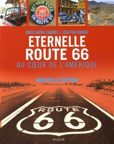 Eternelle Route 66, au coeur de l'Amérique