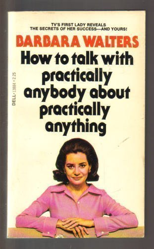 How to Talk With Practically Anybody About Practically Anything