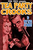 Tea Party Crooks - 10 Pulp Tales of Murder [Illustrated]
