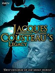 Jacques Cousteau\'s Legacy