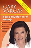 img - for Como Triunfar En El Trabajo / How to Succeed in the Workplace (Spanish Edition) book / textbook / text book