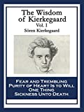 Image of The Wisdom of Kierkegaard Vol. I: Fear and Trembling Purity of Heart Is to Will One Thing Sickness Unto Death