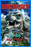 img - for Dinosaurs! A Kids Book About Dinosaurs - Fun Facts & Amazing Pictures about Tyrannosaurus Rex, Triceratops, Stegosaurus, Prehistoric Animals & More (eBooks Kids Nature) book / textbook / text book
