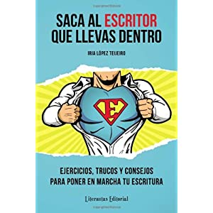 "Reseña: ""Saca al escritor que llevas dentro"" de Iria López Tejeiro"