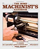 The Home Machinist's Handbook (0830615733) by Doug Briney