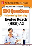 img - for McGraw-Hill Education 500 Evolve Reach (HESI) A2 Questions to Know by Test Day book / textbook / text book