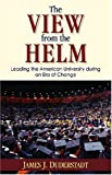 img - for The View from the Helm: Leading the American University during an Era of Change book / textbook / text book