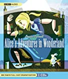 Alices Adventures in Wonderland (BBC Radio Full-Cast Dramatization)
