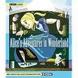 Alice's Adventures in Wonderland (BBC Radio Full-Cast Dramatization) ~ Lewis Carroll
