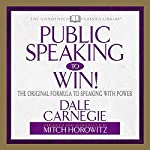 Public Speaking to Win: The Original Formula to Speaking with Power | Dale Carnegie