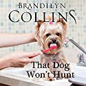 That Dog Won't Hunt: Dearing Family, Book 1 (       UNABRIDGED) by Brandilyn Collins Narrated by Melissa Moran