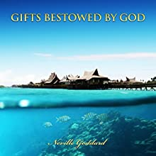 Gifts Bestowed by God | Livre audio Auteur(s) : Neville Goddard Narrateur(s) : Russell Stamets