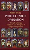 Perfect Tarot Divination (Jungian Tarot Trilogy)