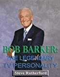 Bob Barker: The Legendary TV Personality
