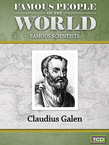 Famous People of the World - Famous Scientists - Claudius Galen