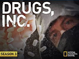 Drugs, Inc. Season 3 [HD]