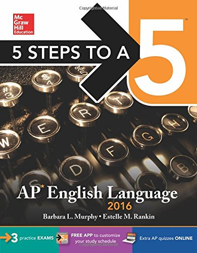 5 Steps to a 5 AP English Language 2016 (5 Steps to a 5 on the Advanced Placement Examinations Series) PDF