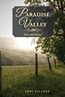 Paradise Valley: Lost and Found