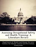 img - for Assessing Occupational Safety and Health Training: A Literature Review book / textbook / text book