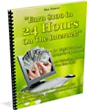 513wZENHACL. SL160  Earn $100 in 24 Hours on the Internet! (Earn $100 in 24 Hours!) Reviews