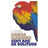 Cent Ans de Solitude (French edition of Cien Anos de Soledad) (0785949836) by Gabriel Garcia Marquez