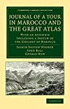img - for Journal of a Tour in Marocco and the Great Atlas: With an Appendix Including a Sketch of the Geology of Marocco (Cambridge Library Collection - Botany and Horticulture) book / textbook / text book
