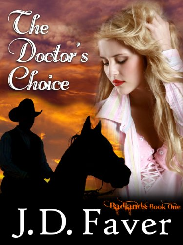 The Doctor's Choice~Badlands (Contemporary Western Romantic Suspense)