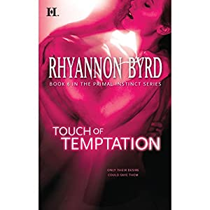 Touch of Temptation: Primal Instinct, Book 6 | [Rhyannon Byrd]