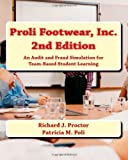 img - for Proli Footwear, Inc. 2nd Edition: An Audit and Fraud Simulation for Team-Based Student Learning book / textbook / text book