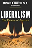Liberalism: The Demise of America