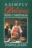 A Simply Delicious Irish Christmas