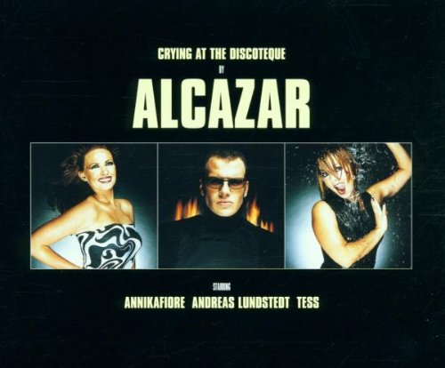 Alcazar - Crying At The Discoteque (CDS - Zortam Music