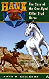 The Case of the One-Eyed Killer Stud Horse #8 (Hank the Cowdog) (0141303840) by Erickson, John R.