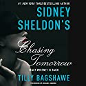 Sidney Sheldon's Chasing Tomorrow (       UNABRIDGED) by Sidney Sheldon, Tilly Bagshawe Narrated by Michael Kramer
