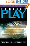 Serious Play: How the World's Best Co...