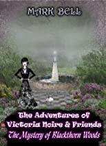 The Adventures of Victoria Noire and Friends (The Mystery of Blackthorn Woods)