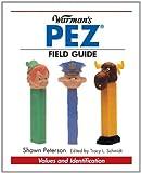 Warman's Pez Field Guide (Warman's Field Guides) [ペーパーバック]
