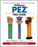 Warman's PEZ Field Guide: Values and Identification (Warman's Field Guides)
