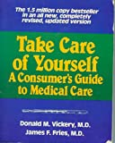 Take Care of Yourself: A Consumers Guide to Medical Care