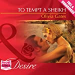To Tempt a Sheikh: Pride of Zohayd Series, Book 2 (       UNABRIDGED) by Olivia Gates Narrated by Suzanne Cypress