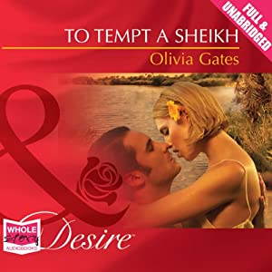 To Tempt a Sheikh: Pride of Zohayd Series, Book 2 | [Olivia Gates]
