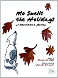Mo Smells the Holidays: A Scentsational Journey (Mo's Nose)