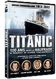 echange, troc Titanic : 100 ans après, la légende de l'insubmersible